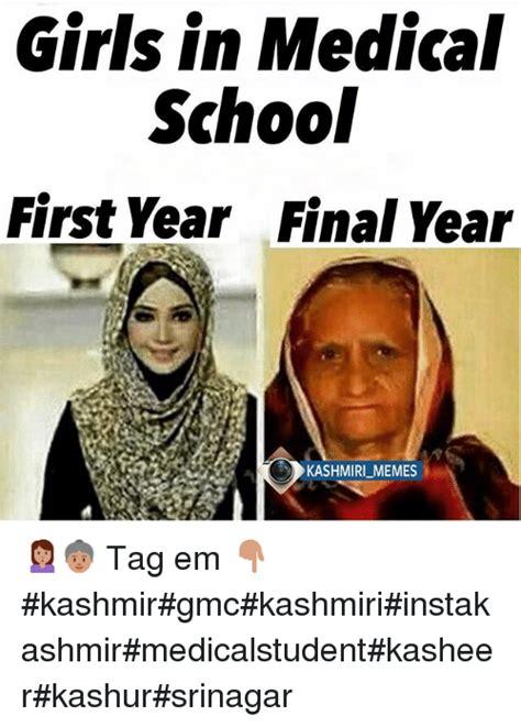 Med School Memes - girls in medical school first year final year kashmiri