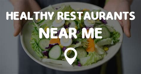 restaurants near me healthy restaurants near me points near me