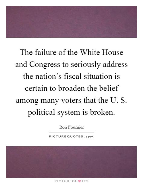what is the white house address the failure of the white house and congress to seriously address picture quotes
