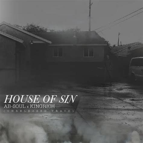 house of soul ab soul releases quot house of sin quot ft king rich listen