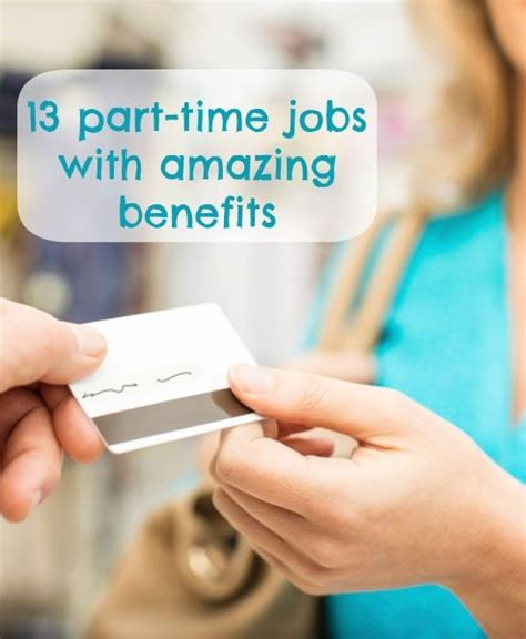 part time jobs  amazing benefits  perks