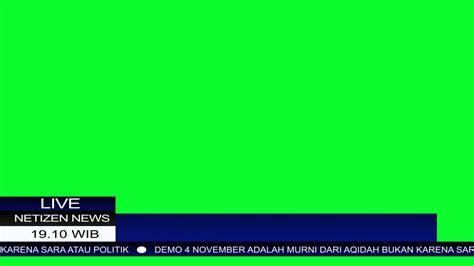 format berita tv news lower third green screen youtube