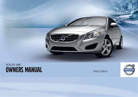 2012 Volvo V60 Owners Manual Just Give Me The Damn Manual
