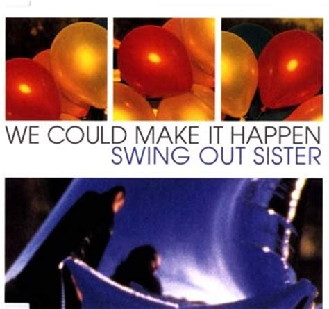 swing out sister stoned soul picnic we could make it happen by swing out sister great music