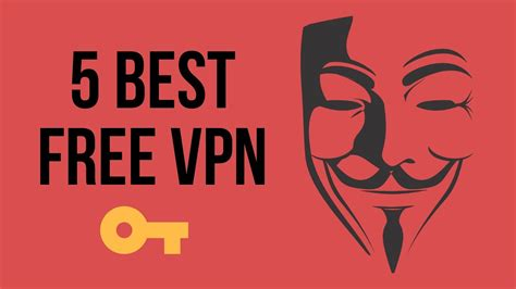 best free vpn 5 best free vpn for windows and mac