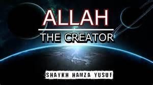 The Maker Of Allah The Creator Of Everything Shaykh Hamza Yusuf