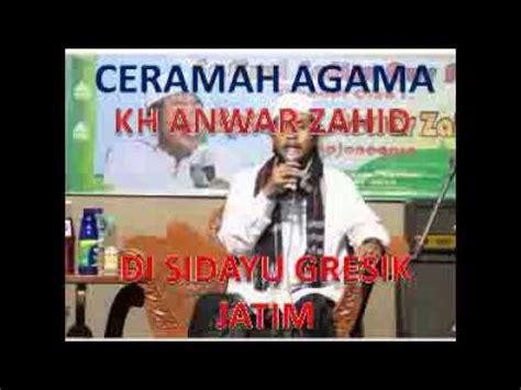 download mp3 ceramah islam kh anwar zahid di sidayu gresik mp3 video download