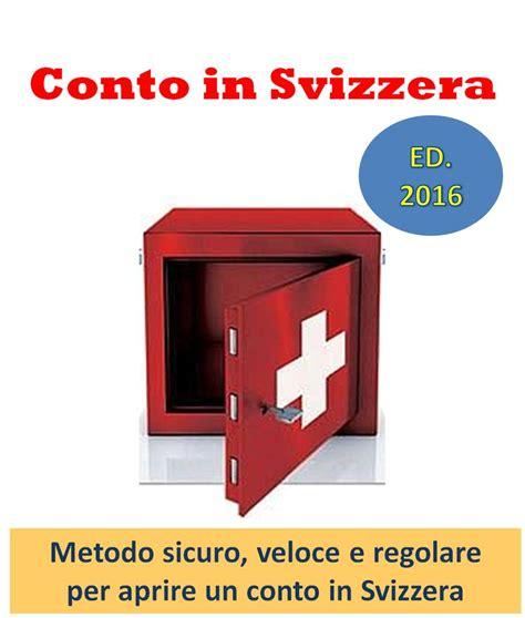 come aprire un conto in perch 233 aprire un conto all estero e soprattutto in svizzera