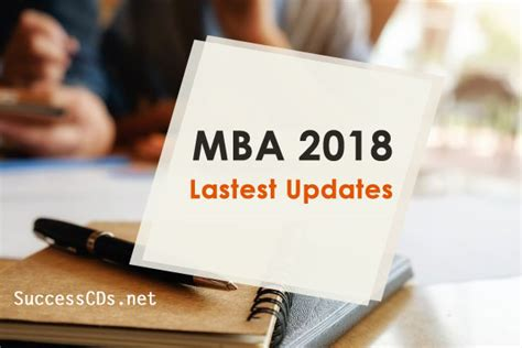 Mba Exams 2018 Dates by Mba 2018 Admission And Entrance Updates