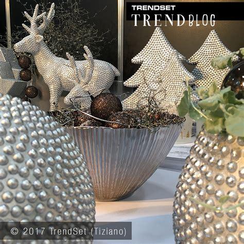 Weihnachtsdeko 2017 Trend by Trendset Trendblog In Der Ruhe Liegt Der Trend Trendset