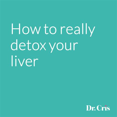 How To Really Detox Your dr cris expert in nutritional medicine