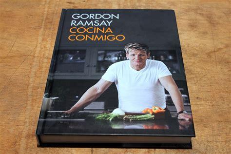cocina conmigo gordon 8425350166 cocina conmigo el nuevo libro de recetas de gordon ramsay