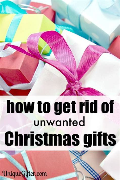 how to get rid of unwanted christmas gifts thoughts
