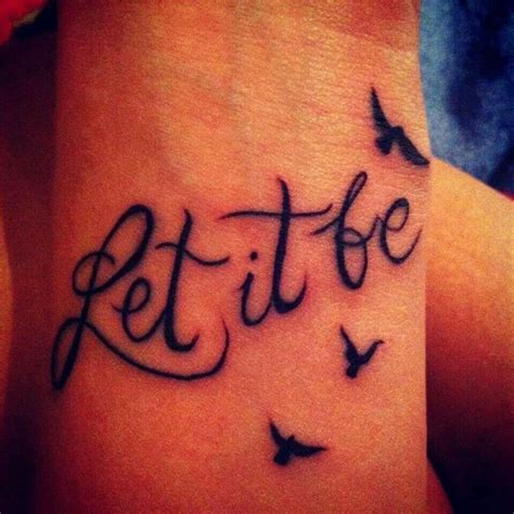 let it be tattoo let it be on the wrist ideas