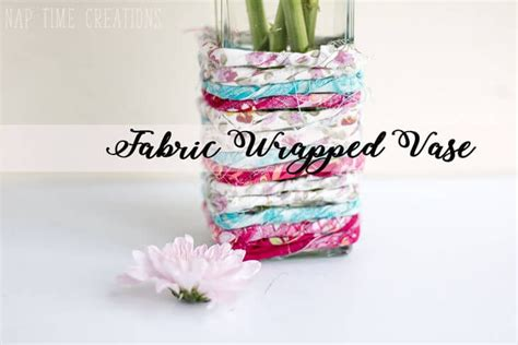 fabric crafts quick fabric wrapped vase craft sew savory