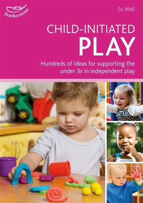 supporting play in early childhood environment curriculum assessment books child initiated play hundreds of ideas for supporting the