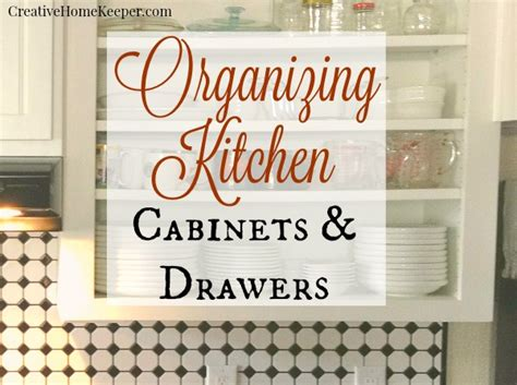 Organize Kitchen Cabinets And Drawers organizing kitchen cabinets amp drawers creative home keeper