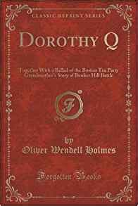 pleasant hill classic reprint books dorothy q together with a ballad of the boston tea