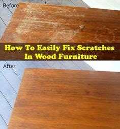 How To Fix Scratches On Wood Furniture by 1000 Images About Before After On Before