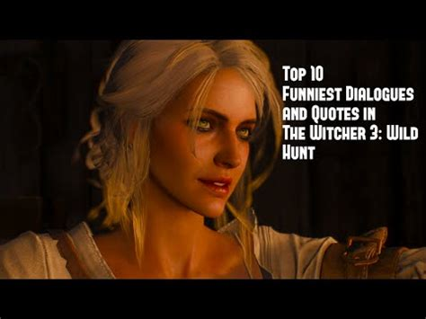 top 10 funniest dialogues and quotes in the witcher 3