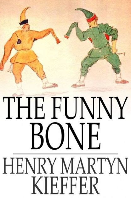 libro funnybones the funny bone short stories and amusing anecdotes for a dull hour by henry martyn kieffer