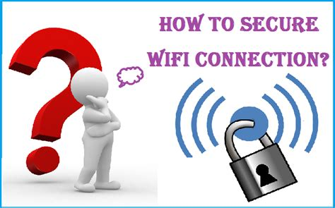how to secure wifi connection tech buzzes