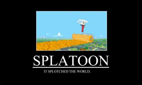 Splatoon Memes - splatoon demotivational by trc tooniversity on deviantart