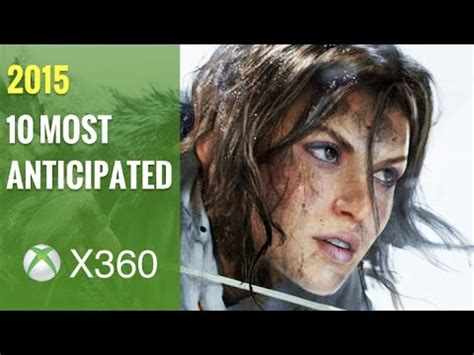 Top 8 For Xobx 360 by Top 10 Most Anticipated Upcoming Xbox 360 Of 2015