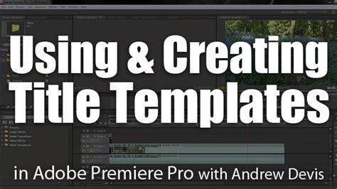 Using Creating Title Templates Adobe Premiere Pro Tutorial Adobe Premiere Title Templates
