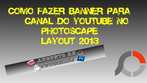 layout para youtube editavel como fazer banner arte do canal para youtube no