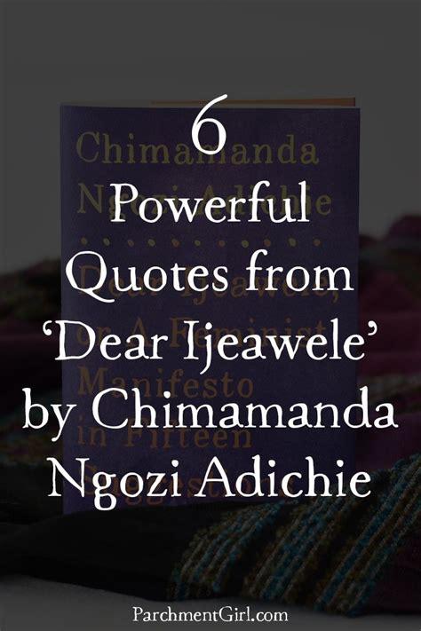 dear ijeawele or a 6 powerful quotes from dear ijeawele by chimamanda ngozi adichie chimamanda ngozi adichie