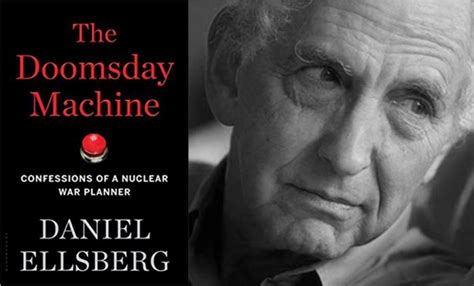 the doomsday machine confessions of a nuclear war planner books book review daniel ellsberg s the doomsday machine