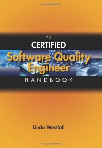 Certified Software Quality Engineer by Free Pdf The Certified Software Quality Engineer Handbook By Westfall Read