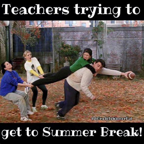 teachers     summer break teaching laughs