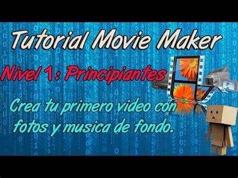 tutorial movie maker textos tutorial movie maker en espa 241 ol nivel 1 youtube