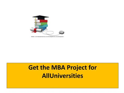 Project Management Ppt For Mba by Ppt Get The Mba Project For Alluniversities Powerpoint