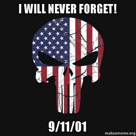 Never Forget Meme - i will never forget 9 11 01 make a meme