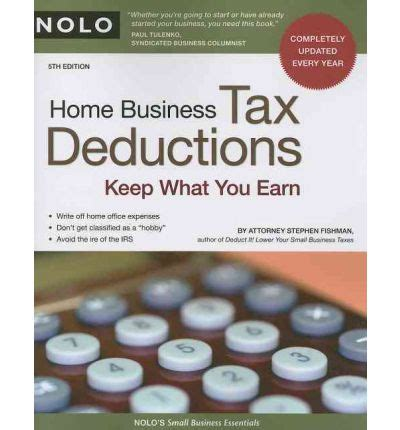475 tax deductions for businesses and self employed individuals an a to z guide to hundreds of tax write offs 422 tax deductions for businesses and self employed individuals books small home business tax deductions canada 28 images