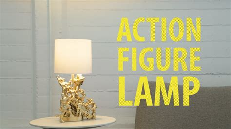 Home Made Lamps action figure lamp youtube