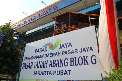 ahok tanah abang ahok urung ratakan pasar tanah abang blok g jakartakita com