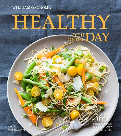 healthy picture books healthy dish of the day williams sonoma book by kate