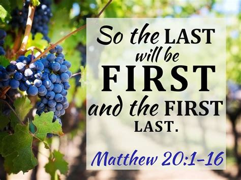Last Will Original quot so the last will be quot from matthew 20 16