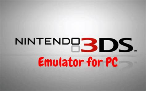 best nintendo 3ds emulator for pc android 2018 working top 12 best nintendo 3ds emulator for pc android 2018