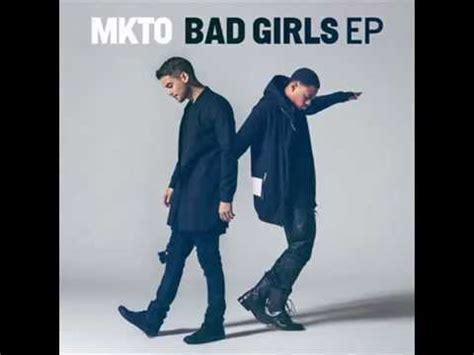 mkto bad girls ep 2015 youtube