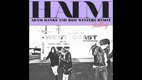 lyrics haim haim falling adam banks rob winters remix