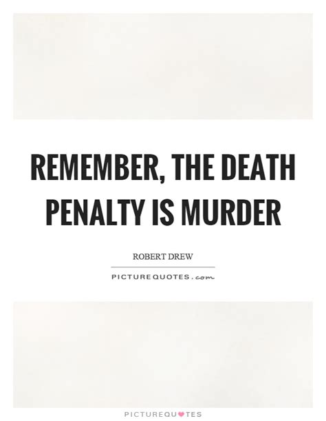 death penalty quotes the best quotes sayings quotations about penalty quotes penalty sayings penalty picture quotes