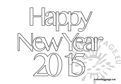 coloring pages for new years 2015 2015 happy new year coloring page