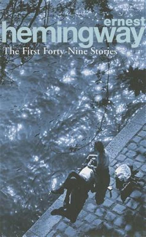 cuentos the first forty nine ernest hemingway the first forty nine stories free