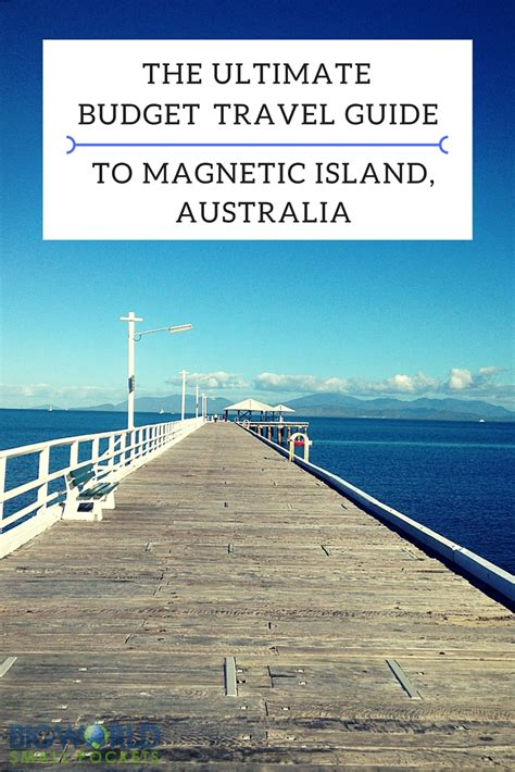 ultimate budget travel guide magnetic island big