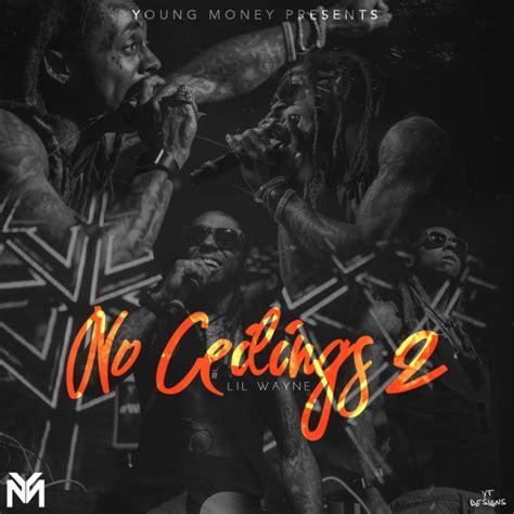 Lil Wayne No Ceilings Track List by 100 Lil Wayne No Ceilings 2 Lil Wayne No